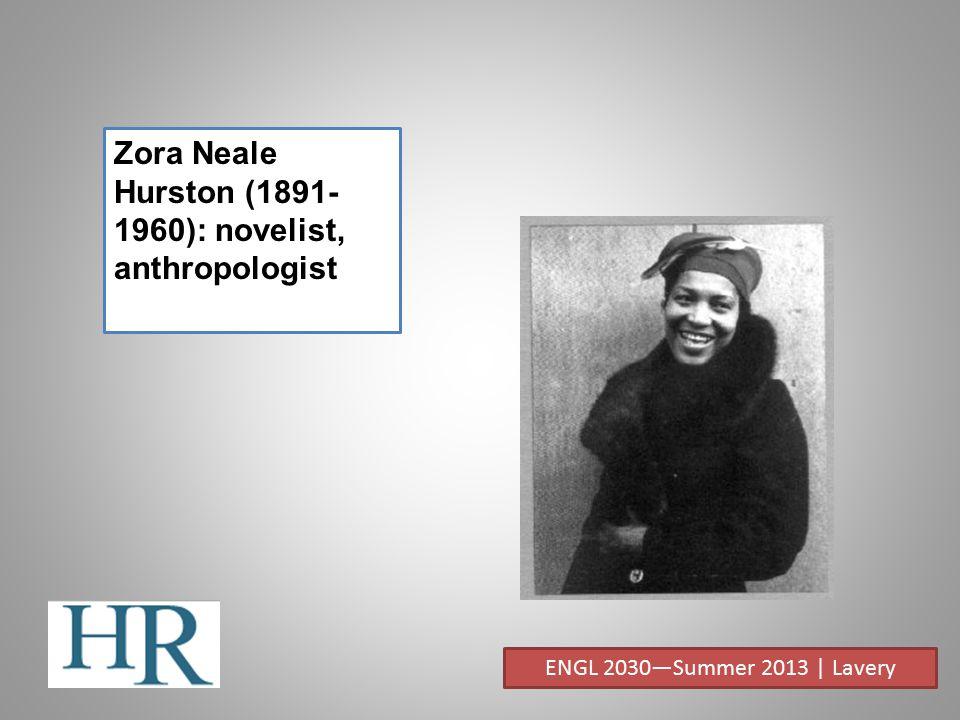 Zora Neale Hurston (1891-1960): novelist, anthropologist