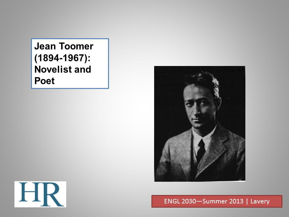 Jean Toomer (1894-1967): Novelist and Poet