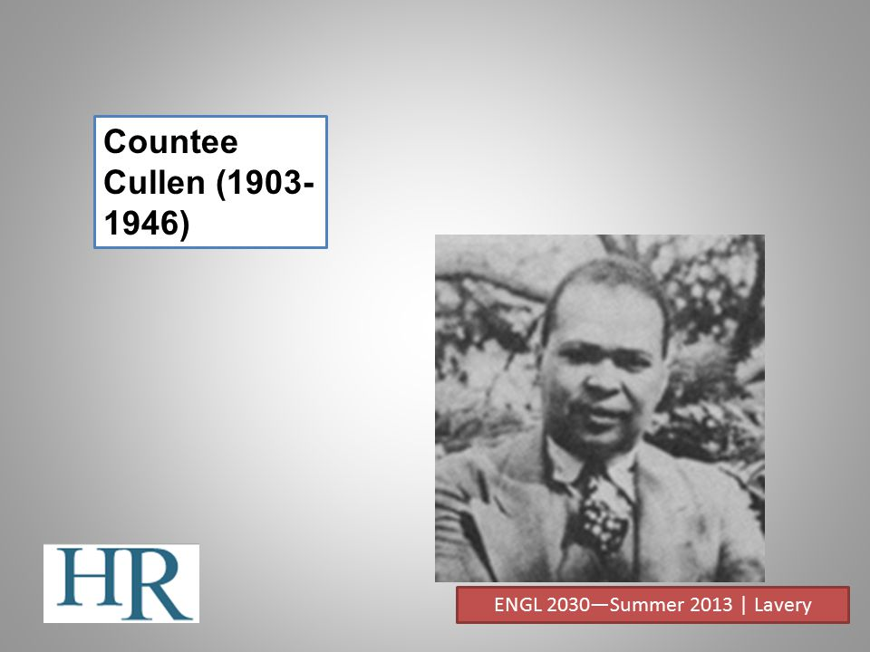 Countee Cullen (1903-1946) ENGL 2030—Summer 2013 | Lavery