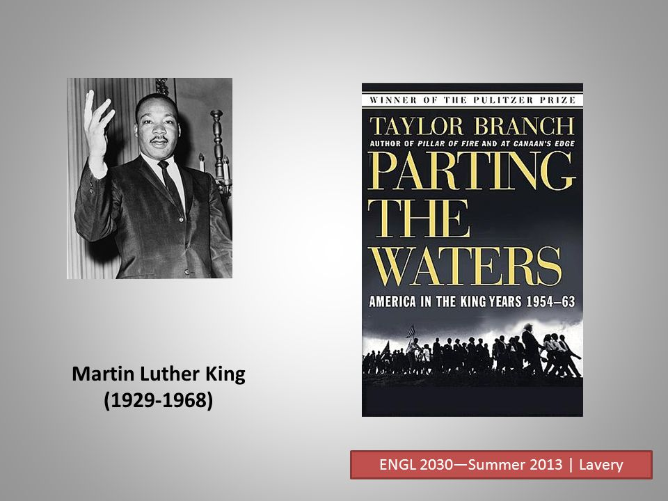 Martin Luther King (1929-1968) ENGL 2030—Summer 2013 | Lavery