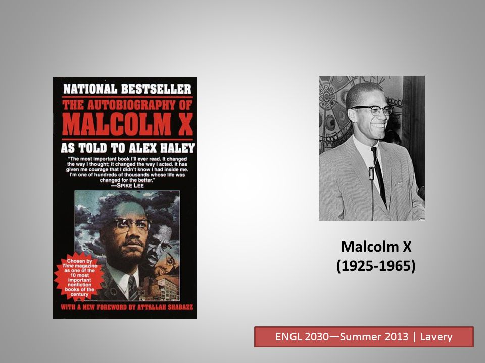 Malcolm X (1925-1965) ENGL 2030—Summer 2013 | Lavery