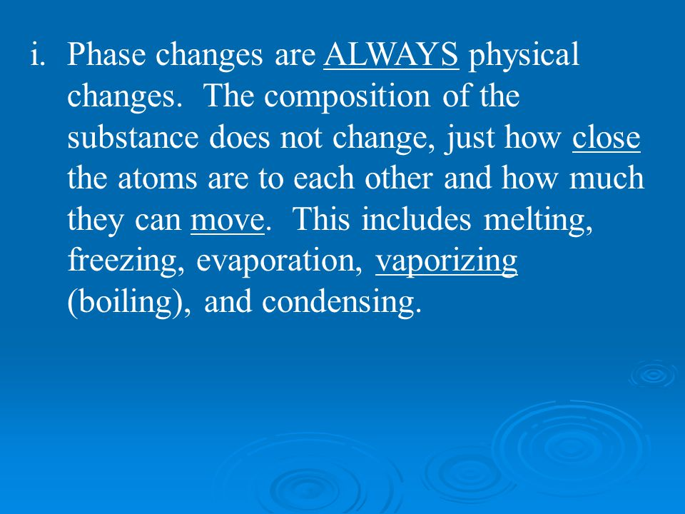 Phase changes are ALWAYS physical changes
