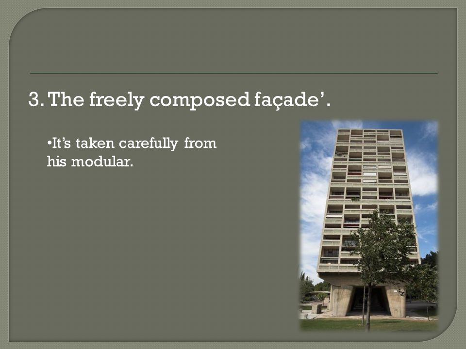 3. The freely composed façade'.