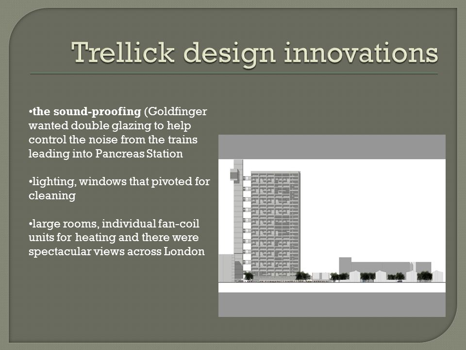 Trellick design innovations