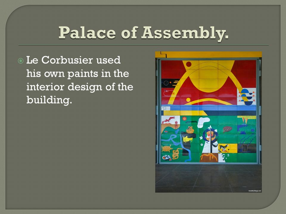 Palace of Assembly. Le Corbusier used his own paints in the interior design of the building.