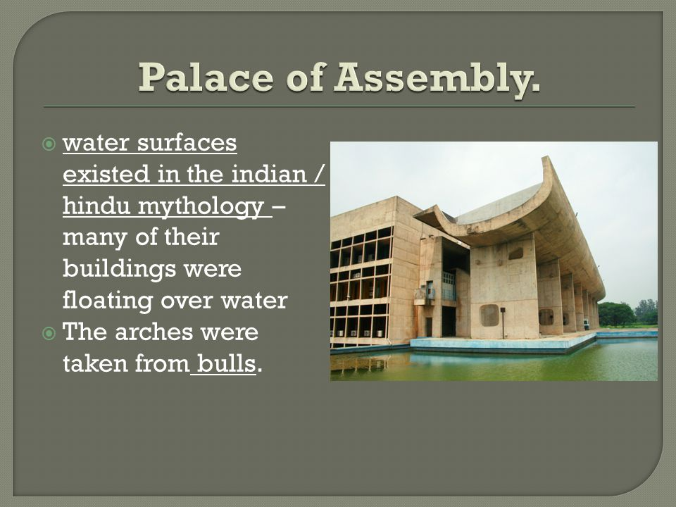 Palace of Assembly. water surfaces existed in the indian / hindu mythology – many of their buildings were floating over water.