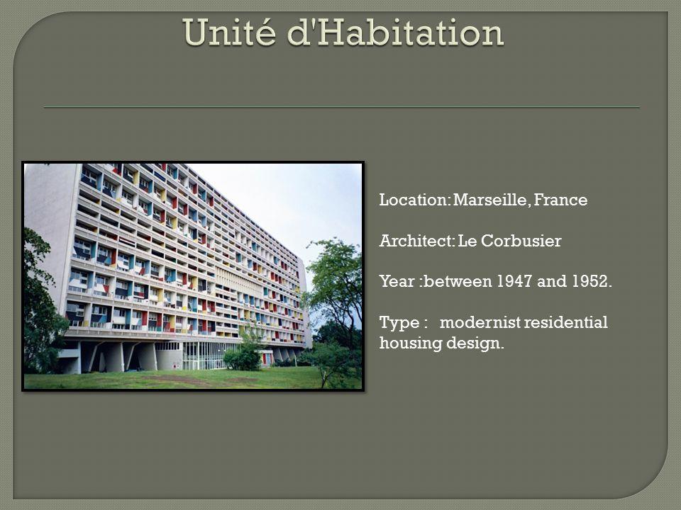 Unité d Habitation Location: Marseille, France Architect: Le Corbusier