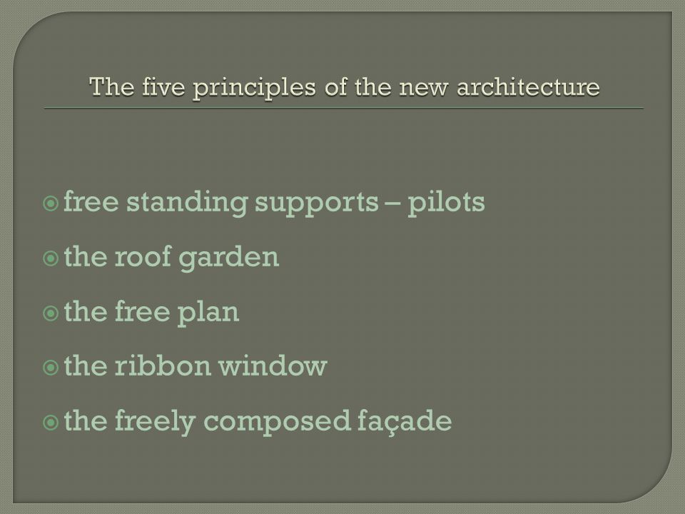 The five principles of the new architecture