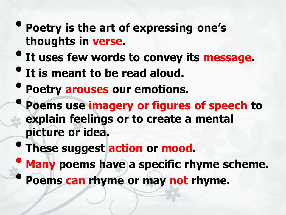 Poetry is the art of expressing one's thoughts in verse.