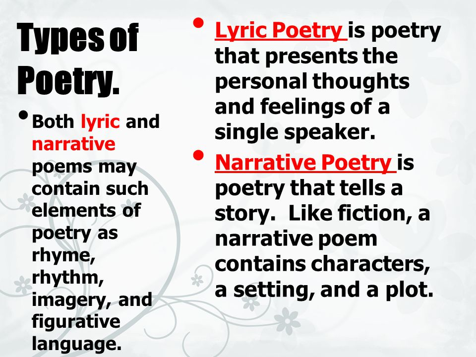 Types of Poetry. Lyric Poetry is poetry that presents the personal thoughts and feelings of a single speaker.