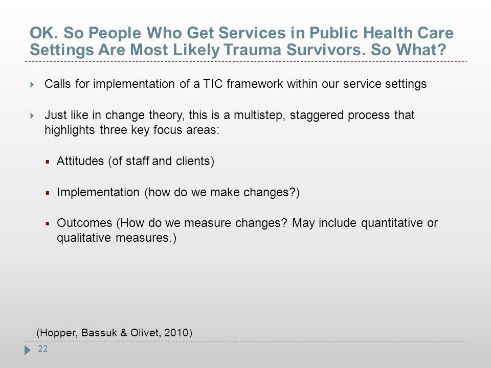 OK. So People Who Get Services in Public Health Care Settings Are Most Likely Trauma Survivors. So What