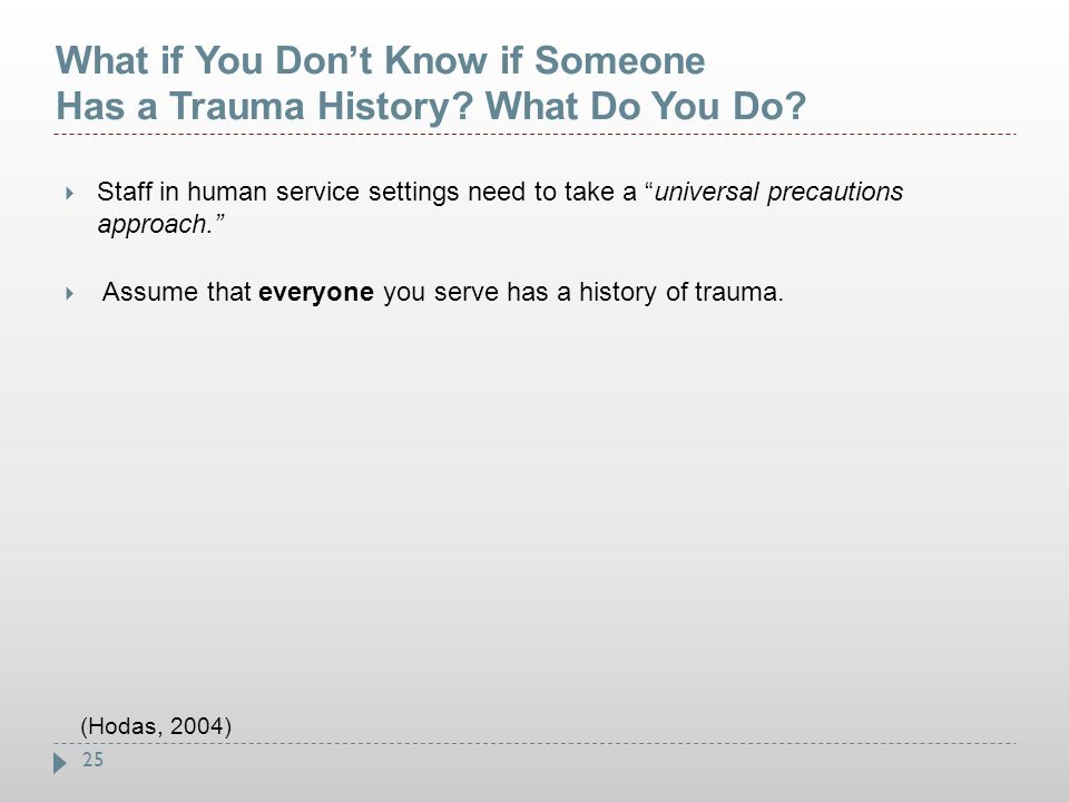 What if You Don't Know if Someone Has a Trauma History What Do You Do