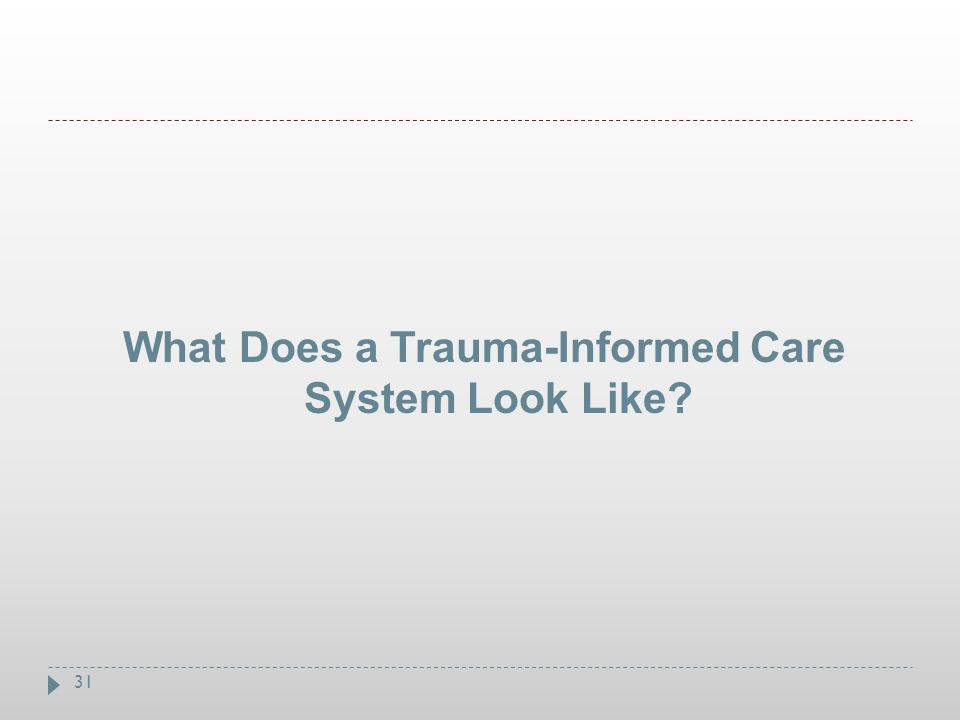 What Does a Trauma-Informed Care System Look Like