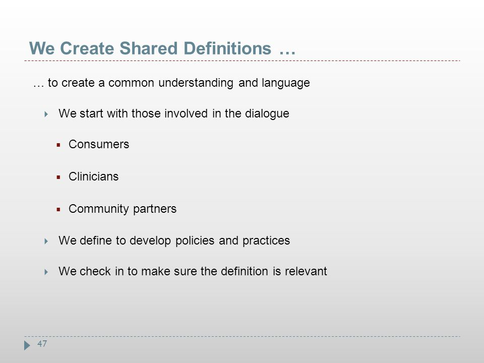 We Create Shared Definitions …