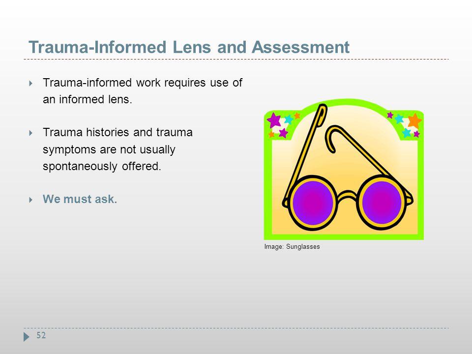 Trauma-Informed Lens and Assessment