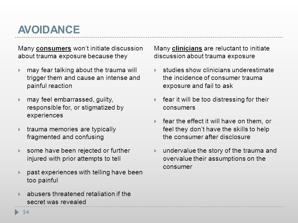 AVOIDANCE Many consumers won't initiate discussion about trauma exposure because they.