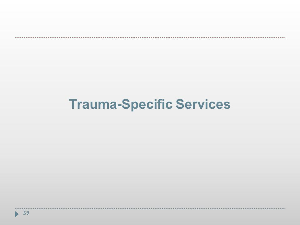 Trauma-Specific Services