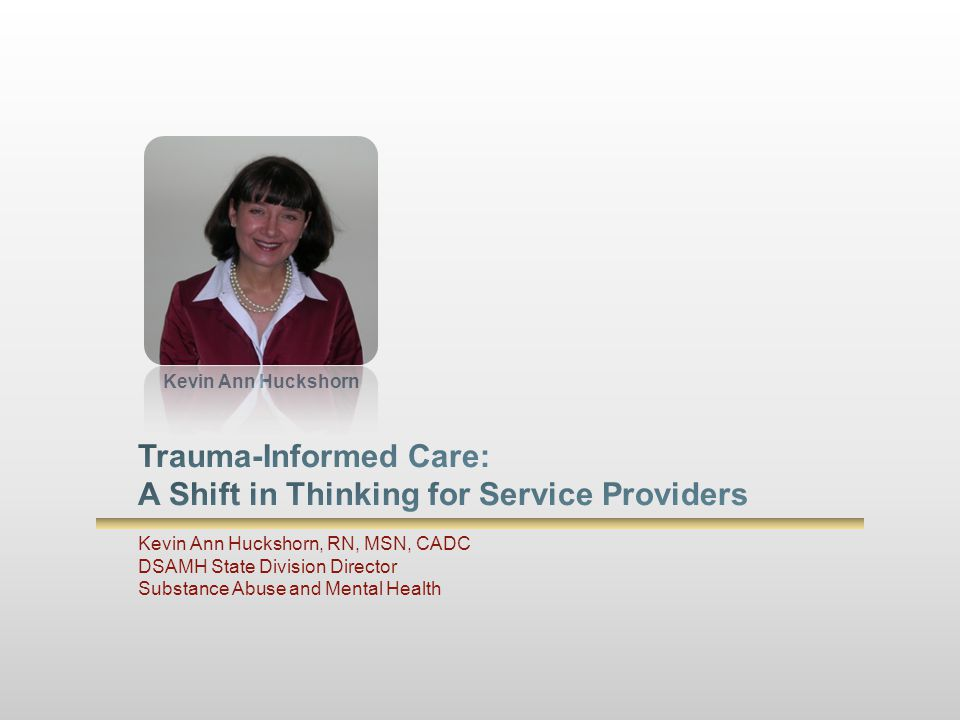 Trauma-Informed Care: A Shift in Thinking for Service Providers