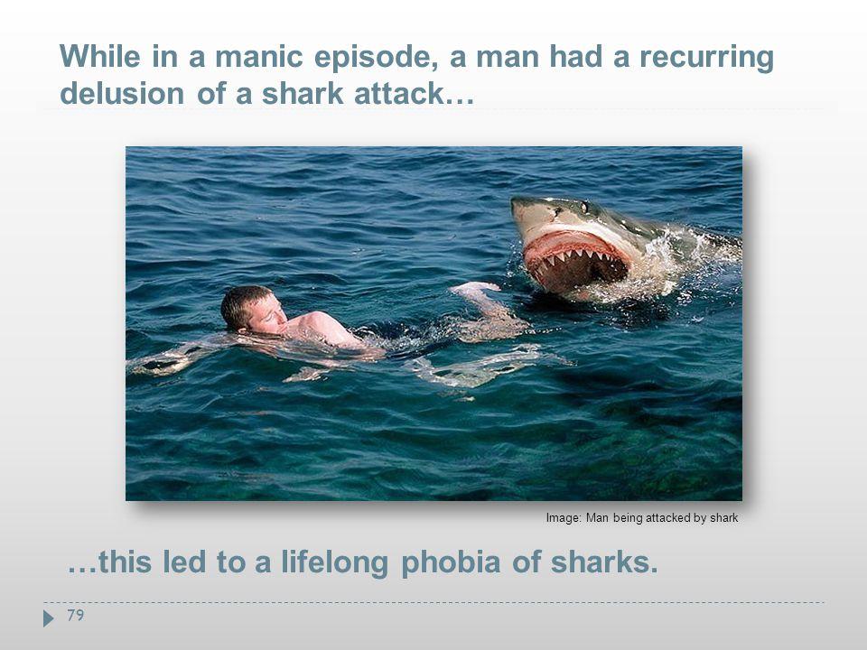 …this led to a lifelong phobia of sharks.