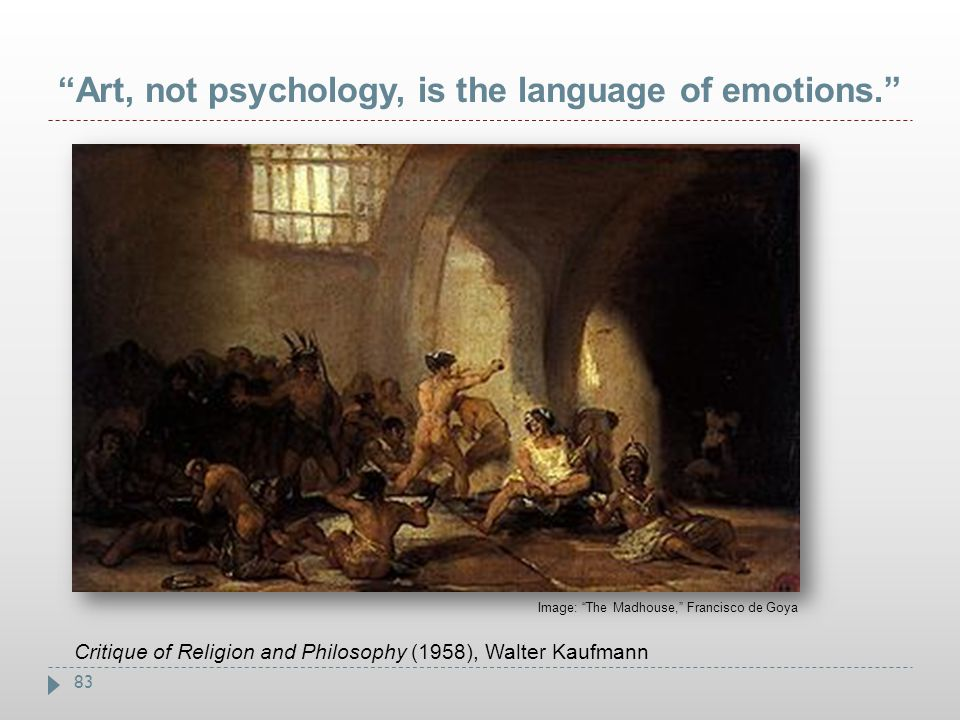 Art, not psychology, is the language of emotions.