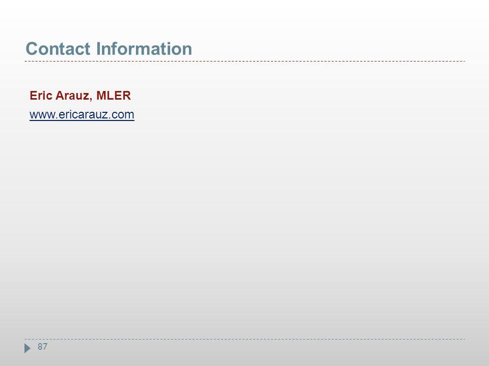Contact Information Eric Arauz, MLER www.ericarauz.com