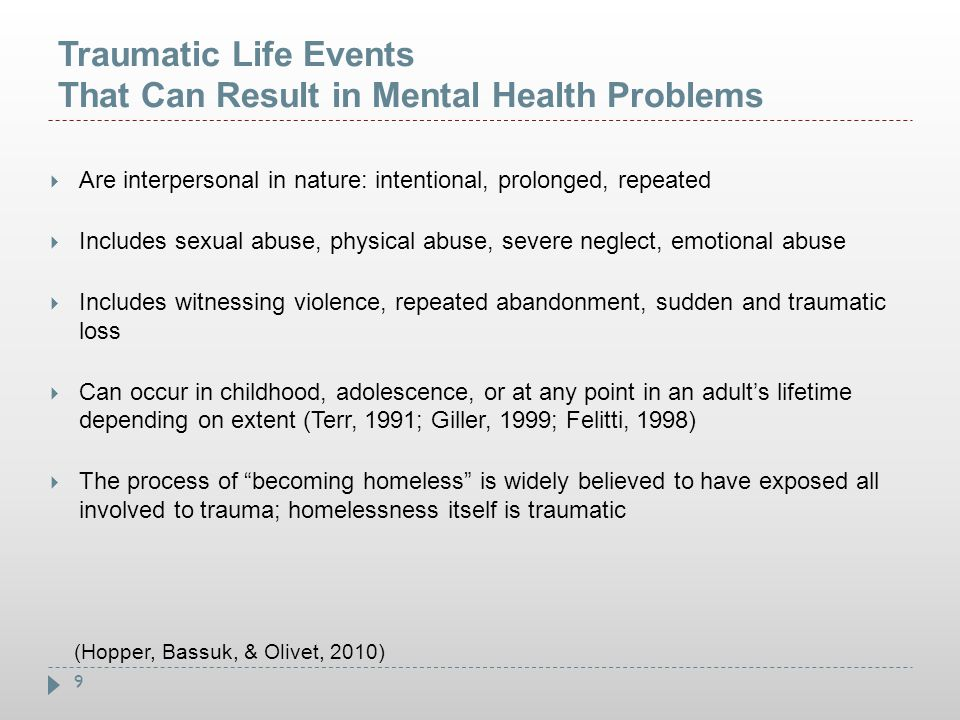 Traumatic Life Events That Can Result in Mental Health Problems