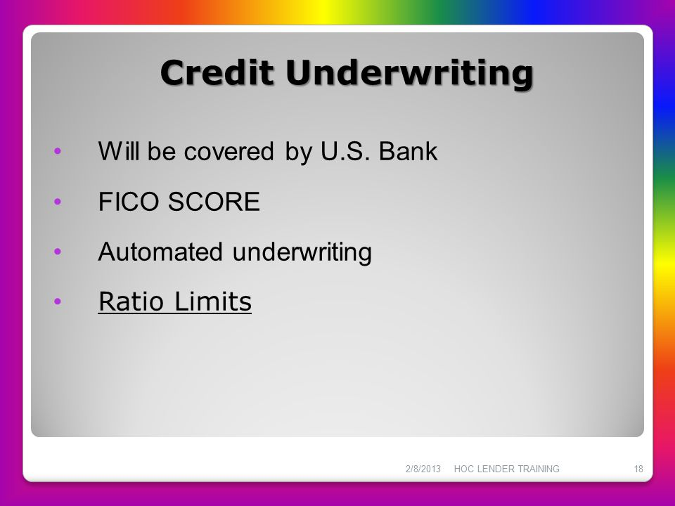 Credit Underwriting Will be covered by U.S. Bank FICO SCORE