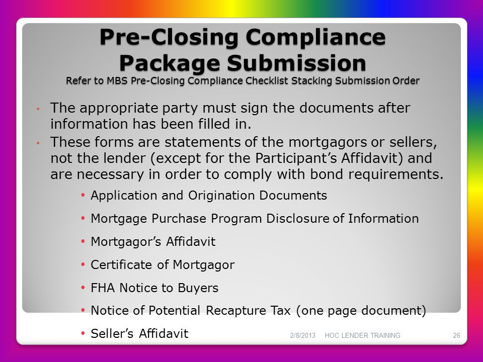 Pre-Closing Compliance Package Submission Refer to MBS Pre-Closing Compliance Checklist Stacking Submission Order