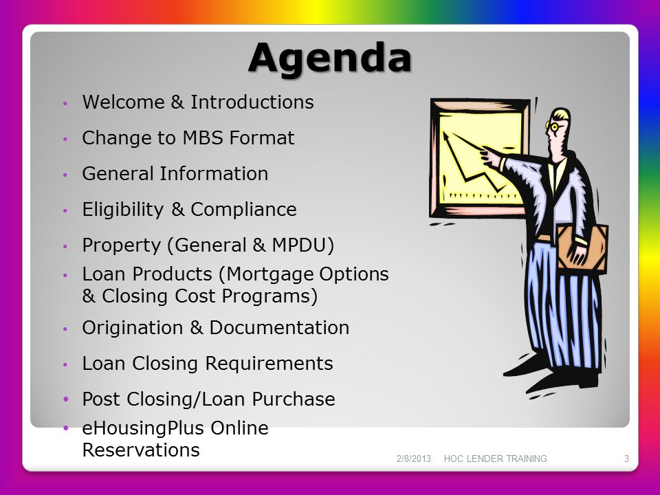 Agenda Welcome & Introductions Change to MBS Format