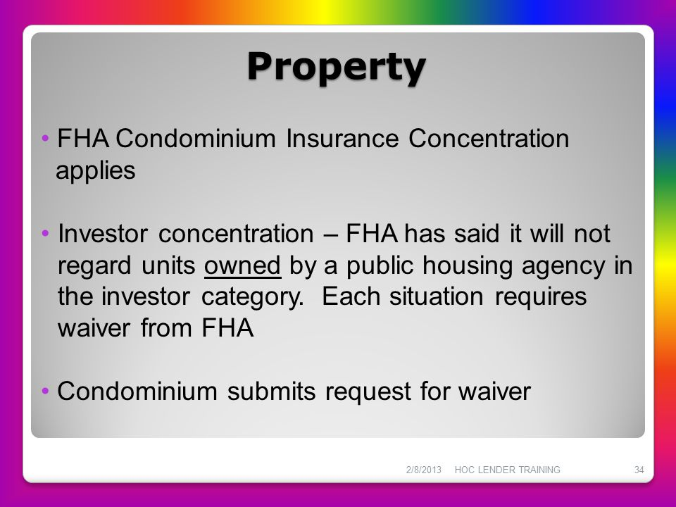 Property FHA Condominium Insurance Concentration applies
