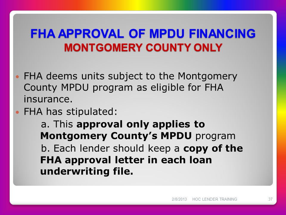FHA APPROVAL OF MPDU FINANCING MONTGOMERY COUNTY ONLY