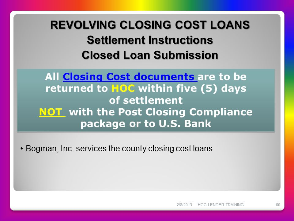 NOT with the Post Closing Compliance package or to U.S. Bank