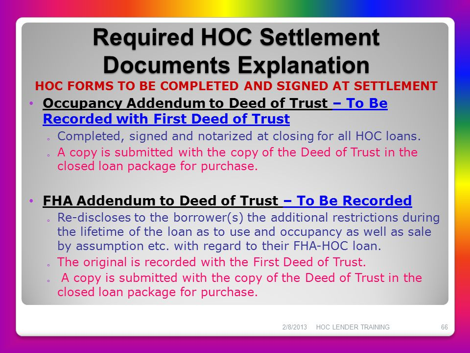 Required HOC Settlement Documents Explanation HOC FORMS TO BE COMPLETED AND SIGNED AT SETTLEMENT