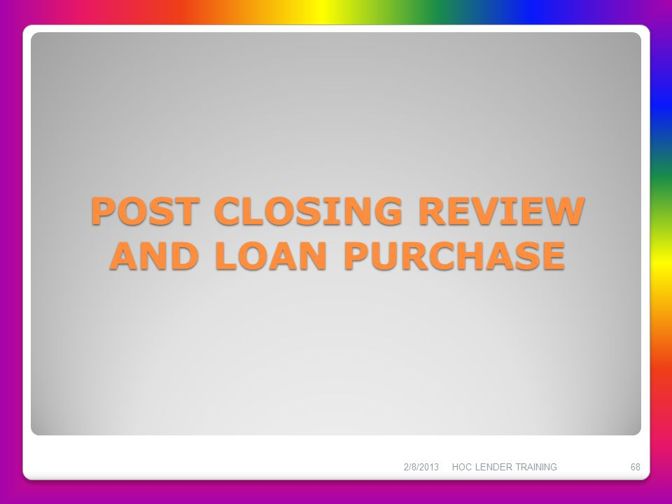 POST CLOSING REVIEW AND LOAN PURCHASE