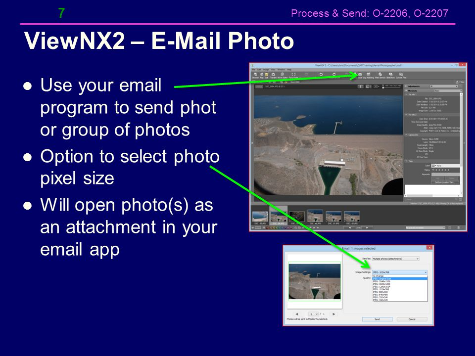 ViewNX2 – E-Mail Photo Use your email program to send phot or group of photos. Option to select photo pixel size.