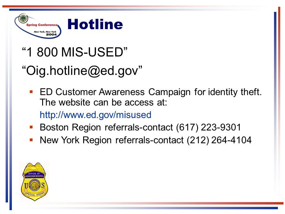 Hotline 1 800 MIS-USED Oig.hotline@ed.gov