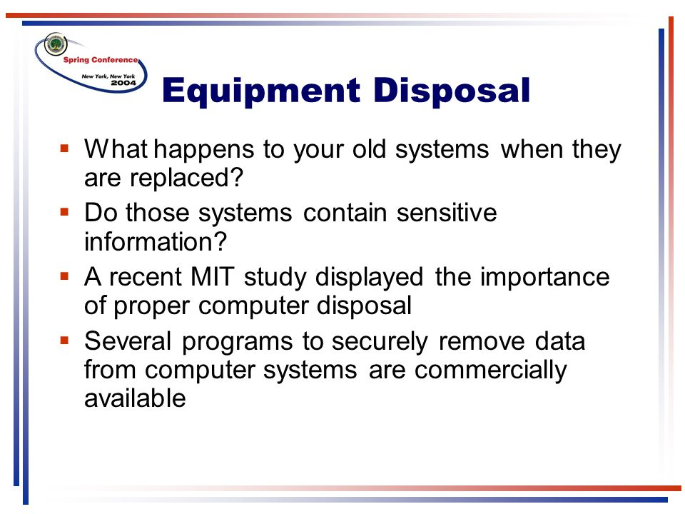 Equipment Disposal What happens to your old systems when they are replaced Do those systems contain sensitive information
