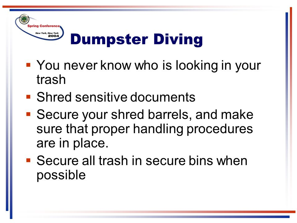 Dumpster Diving You never know who is looking in your trash