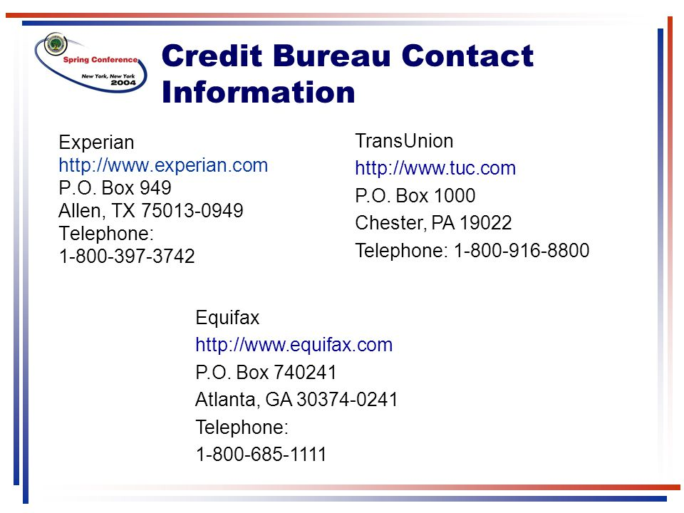 Credit Bureau Contact Information TransUnion. http://www.tuc.com. P.O. Box 1000. Chester, PA 19022.
