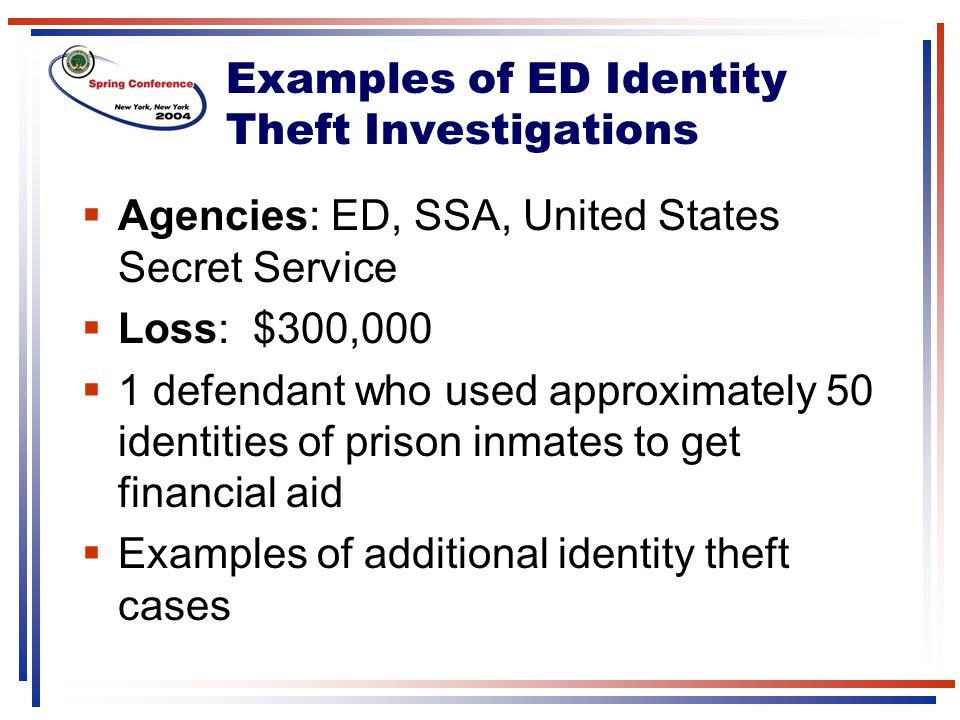 Examples of ED Identity Theft Investigations