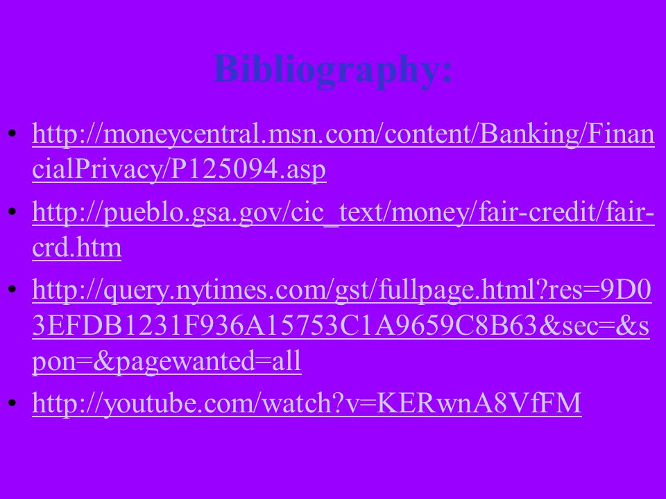 Bibliography: http://moneycentral.msn.com/content/Banking/FinancialPrivacy/P125094.asp.