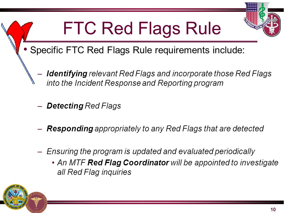 FTC Red Flags Rule Specific FTC Red Flags Rule requirements include: