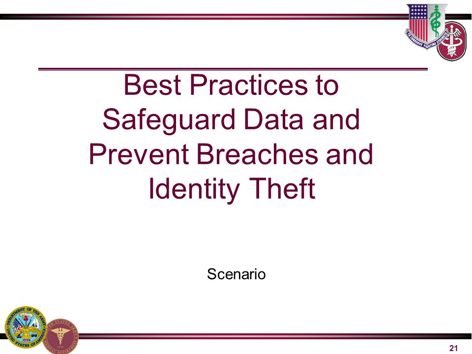 Scenario Best Practices to Safeguard Data and Prevent Breaches and Identity Theft