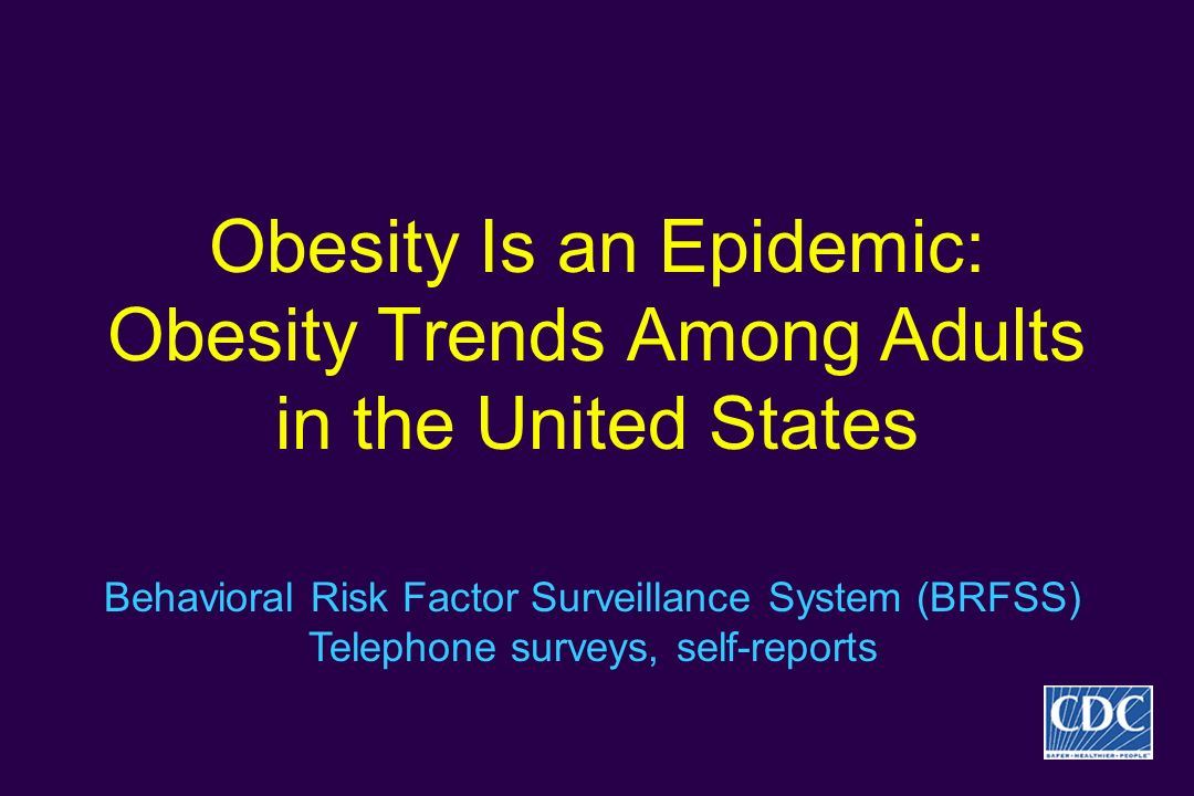 Obesity Is an Epidemic: Obesity Trends Among Adults in the United States