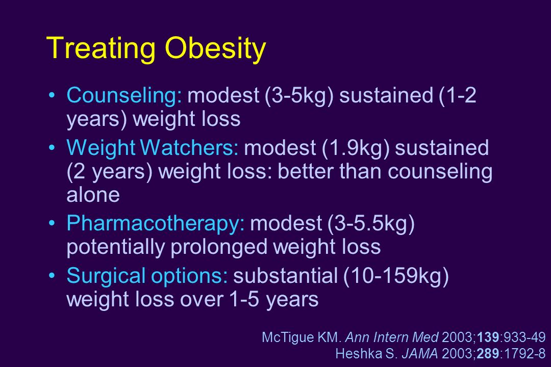Treating Obesity Counseling: modest (3-5kg) sustained (1-2 years) weight loss.