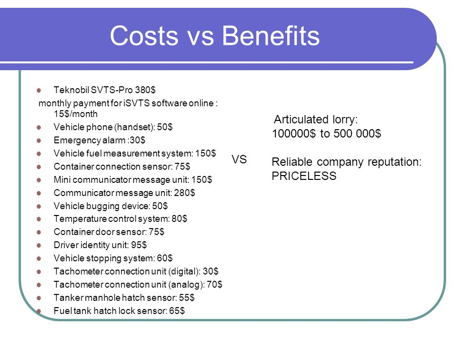Costs vs Benefits Articulated lorry: 100000$ to 500 000$