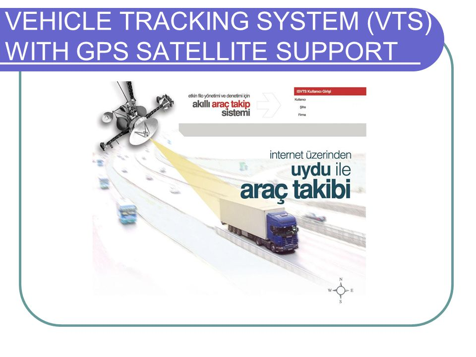 VEHICLE TRACKING SYSTEM (VTS) WITH GPS SATELLITE SUPPORT