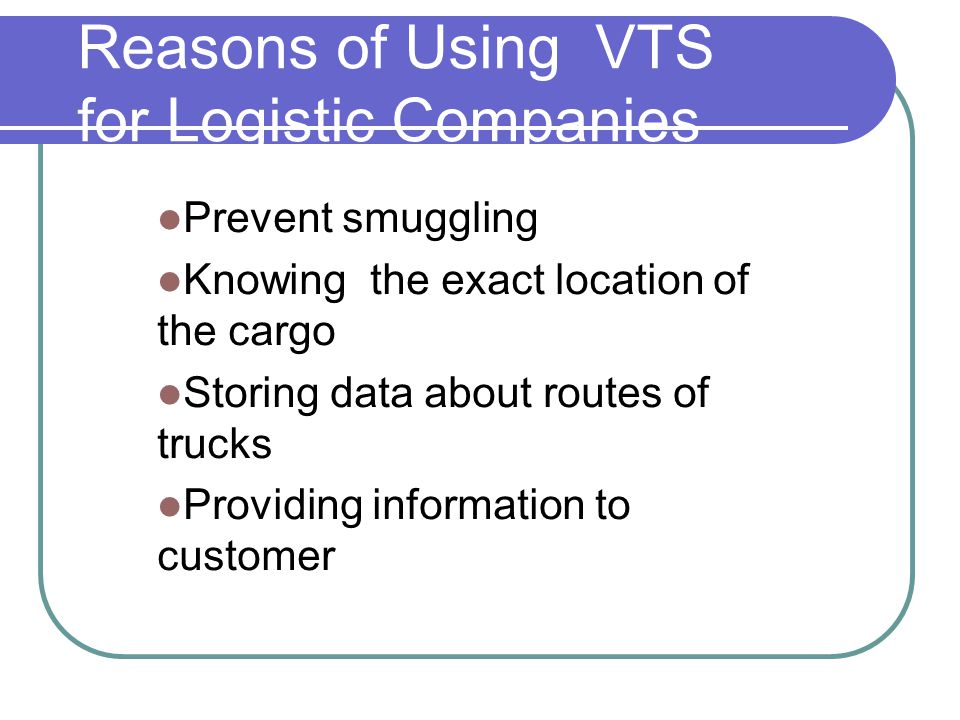 Reasons of Using VTS for Logistic Companies
