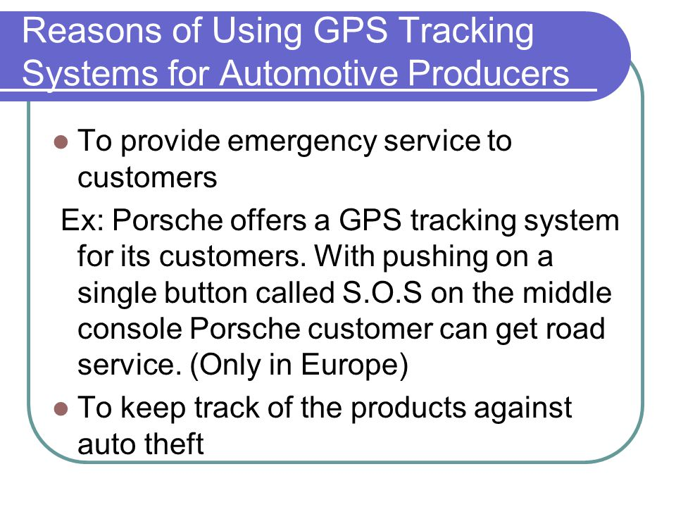 Reasons of Using GPS Tracking Systems for Automotive Producers