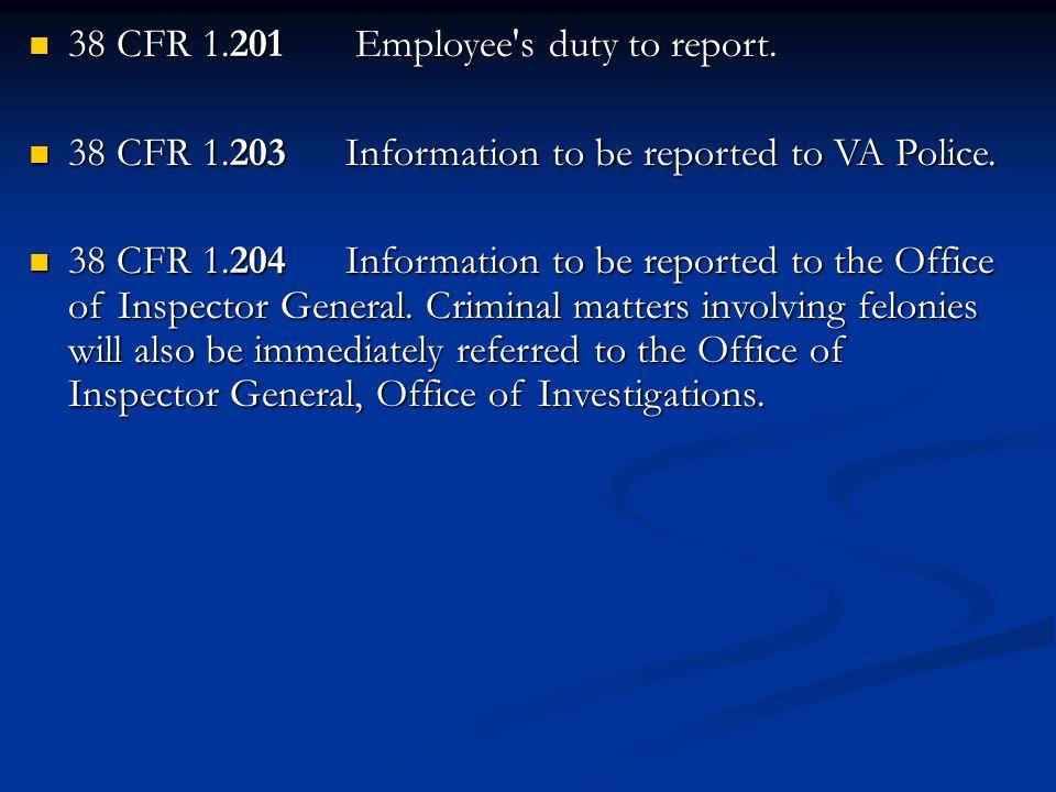 38 CFR 1.201 Employee s duty to report.